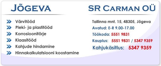 Jõgeva SR Carman. Tallinna mnt 15, Jõgeva. Värvitööd, pleki- ja plastitööd, korrosioonitõrje, klaasitööd, kahjude hindamine, hinnakalkulatsiooni koostamine. Avatud: E-R 9-17.  55519831, 53479359.